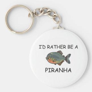 I'd Rather Be A Piranha Key Chain