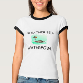 I'd Rather Be A Waterfowl T Shirts