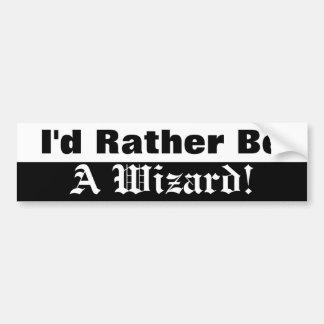 I'd Rather Be A Wizard Bumper Sticker Car Bumper Sticker