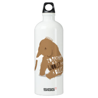 """""""I'd Rather Be a Woolly Than a Bully"""" Aluminum Water Bottle"""
