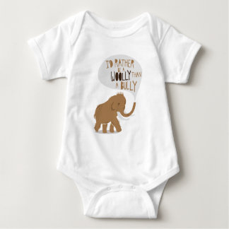 """""""I'd Rather Be a Woolly Than a Bully"""" Baby Bodysuit"""