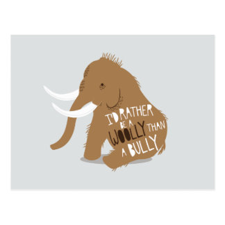 """""""I'd Rather Be a Woolly Than a Bully"""" Postcard"""