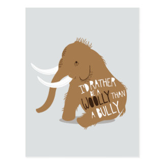 """I'd Rather Be a Woolly Than a Bully"" Postcard"