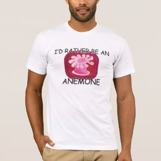 I'd Rather Be An Anemone T-Shirt