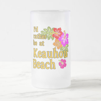 I'd Rather Be at Keauhou Beach, Hawaii Frosted Glass Beer Mug