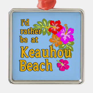 I39d Rather Be At Keauhou Beach Hawaii Metal Ornament