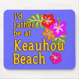 I'd Rather Be at Keauhou Beach, Hawaii Mouse Pad