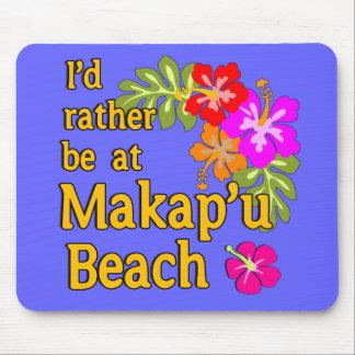 I'd Rather be at Makap'u Beach, Hawaii Mouse Pad