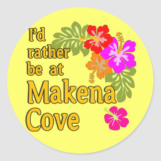 I'd Rather be at Makena Cove Hawaii Classic Round Sticker
