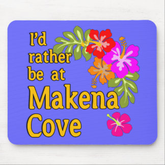 I'd Rather be at Makena Cove Hawaii Mouse Pad