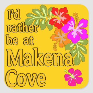 I'd Rather be at Makena Cove Hawaii Square Sticker