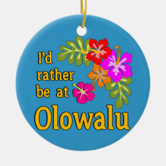 I'd Rather be at Olowalu Hawaii Ceramic Ornament