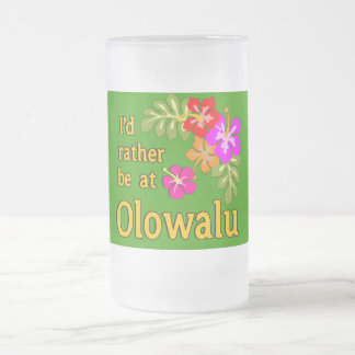 I'd Rather be at Olowalu Hawaii Frosted Glass Beer Mug