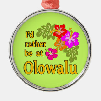 I'd Rather be at Olowalu Hawaii Metal Ornament
