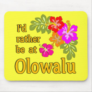 I'd Rather be at Olowalu Hawaii Mouse Pad