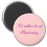 I'd rather be at Pemberley - Customized Fridge Magnet