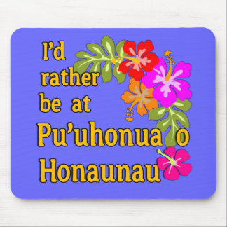 I'd Rather be at Pu'uhonua o Honaunau, Hawaii Mouse Pad