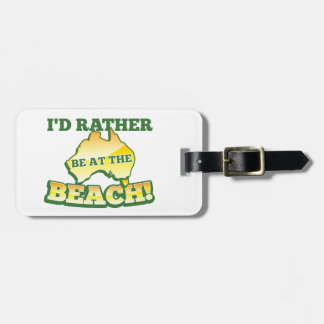 I'd rather be at the beach aussie Australian map Bag Tag