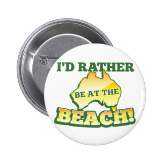 I'd rather be at the beach aussie Australian map Pinback Button