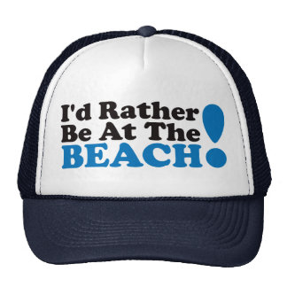 I'd Rather Be At The Beach - Blue Hat