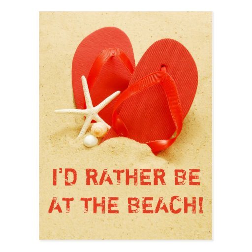 I'd Rather Be At The Beach Flip-Flops Postcard