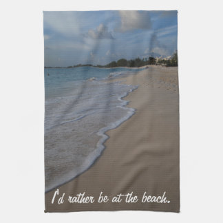 I'd Rather Be at the Beach Kitchen Towel