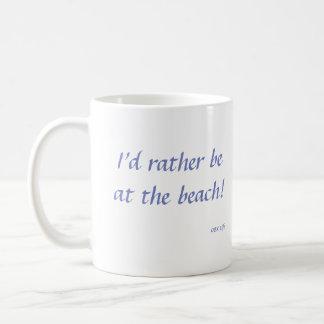 I'd rather be at the beach - mug