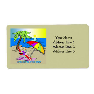 I'd Rather Be at the Beach - Woman Shipping Addres Label