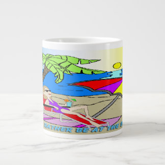 I'd Rather Be at the Beach - Woman Specialty Mug Extra Large Mugs