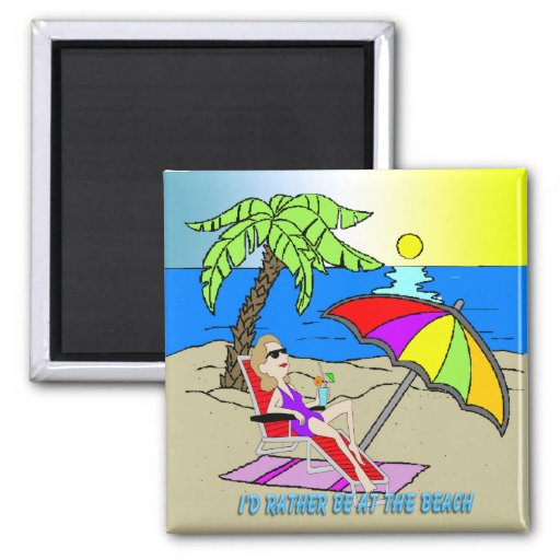 I'd Rather Be at the Beach - Woman Square Magnet