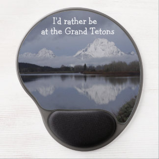 I'd rather be at the Grand Tetons Gel Mousepad