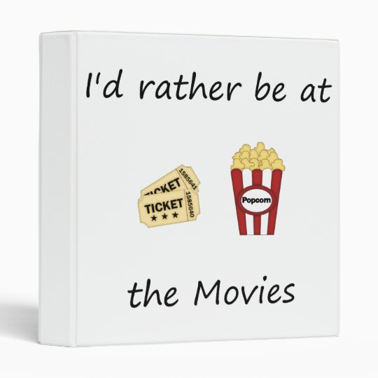 I'd rather be at the movies 3 ring binder