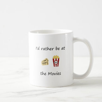 I'd rather be at the movies coffee mug