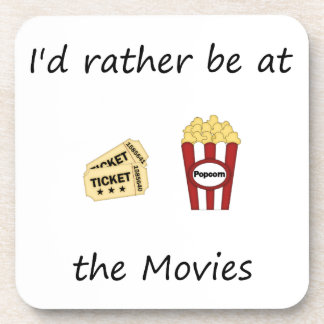 I'd rather be at the movies drink coaster