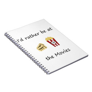 I'd rather be at the movies spiral notebooks