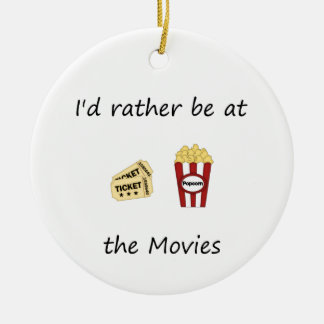 I'd rather be at the movies christmas ornament