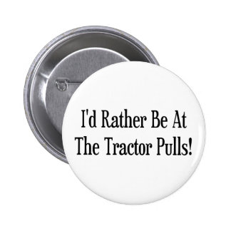 Id Rather Be At The Tractor Pulls Pins