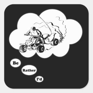 I'd rather be ATV Riding Square Sticker