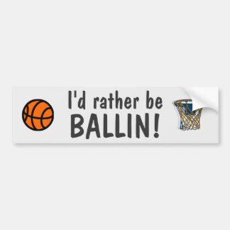 I'd rather be ballin! car bumper sticker