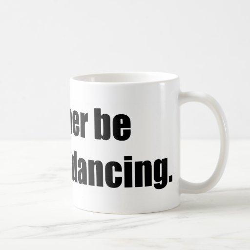 I'd Rather Be Ballroom Dancing Classic White Coffee Mug