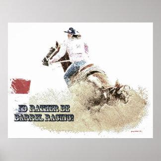 I'd Rather Be Barrel Racing Poster