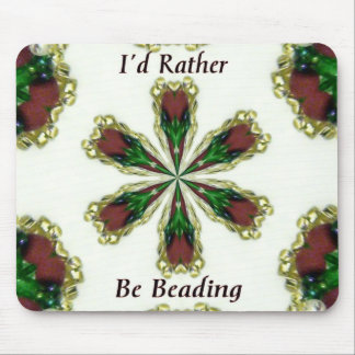 I'd Rather Be Beading Mouse Pad