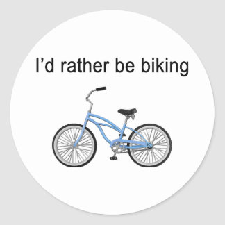 I'd rather be biking - great sentiment and design classic round sticker