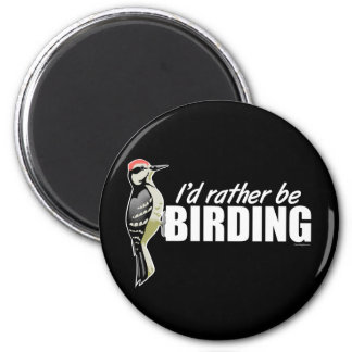 I'd Rather Be Birding 2 Inch Round Magnet