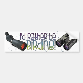 """I'd Rather be Birding"" Bumper Sticker"