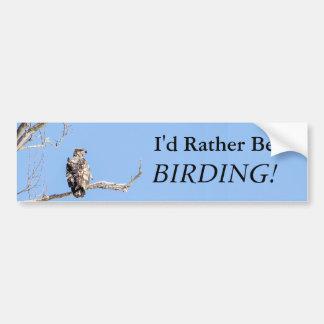 I'd Rather Be Birding! Bumper Sticker