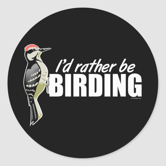 I'd Rather Be Birding Classic Round Sticker