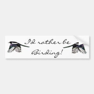 I'd Rather be Birding Fun Quote with Magpies Car Bumper Sticker
