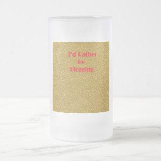 I'd Rather Be Blogging Frosted Mug Gold