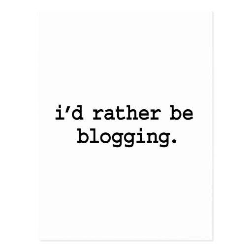i'd rather be blogging. postcard